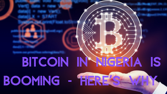 Bitcoin in Nigeria is Booming